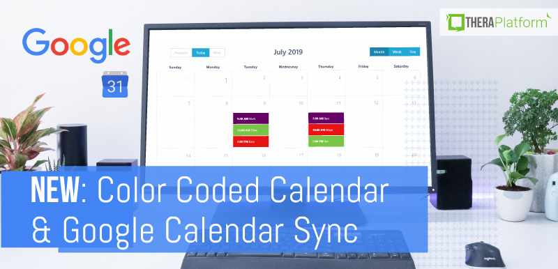 color coded calendar, new in TheraPlatform, Google calendar sync, missing note tracker, telehealth