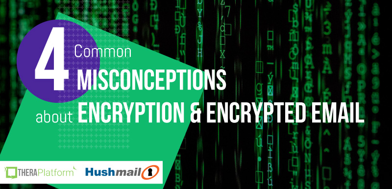 encrypted email, Hushmail, ePHI, HIPAA compliance, misconceptions about encryption