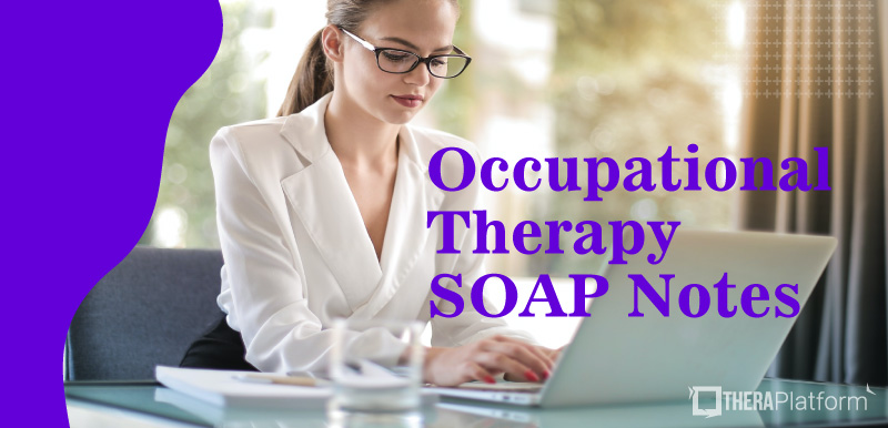 occupational therapy SOAP notes, SOAP notes, SOAP note, occupational therapy documentation