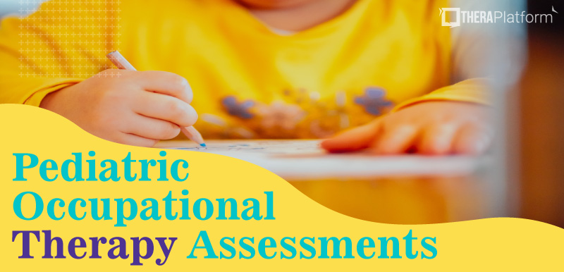 pediatric occupational therapy assessments, occupational therapy assessments
