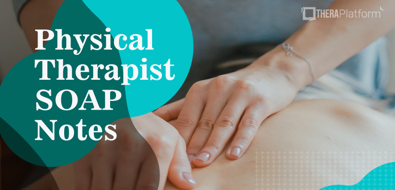 Physical therapy SOAP note, SOAP note template, SOAP note example, SOAP note PDF, SOAP note download