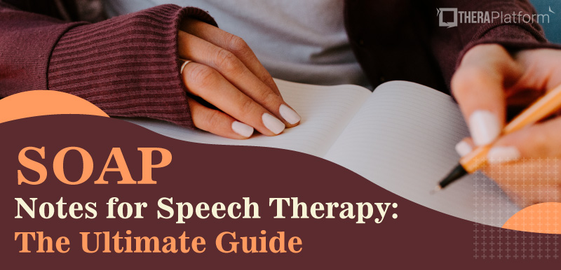 SOAP Notes for Speech Therapy, speech therapy soap notes, soap note, speech therapy soap note, speech therapy